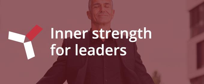 Inner strength for leaders